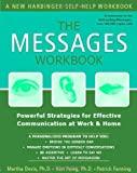 img - for The Messages Workbook: Powerful Strategies for Effective Communication at Work and Home book / textbook / text book