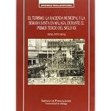 El turismo, la hacienda municipal y la Semana Santa en Málaga, durante el primer tercio del siglo XX (Studia Malacitana...