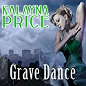 Grave Dance: Alex Craft Series, Book 2 Audiobook by Kalayna Price Narrated by Emily Durante