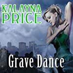 Grave Dance: Alex Craft Series, Book 2 (       UNABRIDGED) by Kalayna Price Narrated by Emily Durante