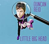 Duncan Reid Little Big Head