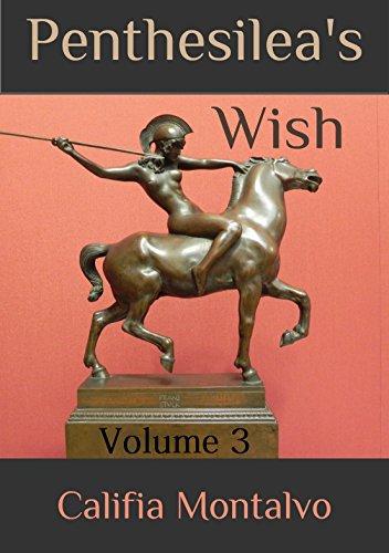 Penthesilea's Wish: Volume Three