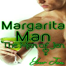 Margarita Man: The Men of Jen, Book 3 Audiobook by Your Jen Narrated by Nicci Hejnar
