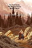 The Trail Horde, The Original Classic Western Novel: (Charles Alden Seltzer Masterpiece Collection)