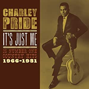 Charley Pride - It's Just Me: 25 Number One Country Hits 1966-1981