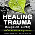 Healing Trauma Through Self-Parenting...