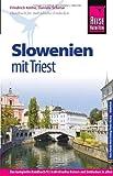 Reise Know-How Slowenien mit Triest: Reiseführer für individuelles Entdecken