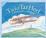 img - for T is for Tar Heel: A North Carolina Alphabet book / textbook / text book