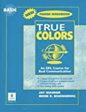 img - for True Colors: An EFL Course for Real Communication, Basic Level Power Workbook book / textbook / text book