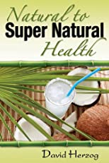 Natural to SuperNatural Health