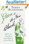 Green Is the New Black: How to Change...