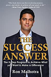The Success Answer: The 5-step Program To Achieve What You Want & Make A Difference by Ron Malhotra ebook deal