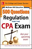 img - for McGraw-Hill Education 500 Regulation Questions for the CPA Exam (McGraw-Hill's 500 Questions) book / textbook / text book