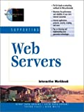 img - for Supporting Web Servers Interactive Workbook by Bebo White Benay Dara-Abrams Drew Dara-Abrams Trevor Peace (2001-05-15) Paperback book / textbook / text book