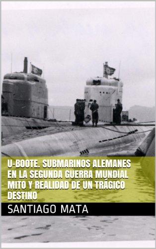 U-BOOTE. Submarinos alemanes en la Segunda Guerra Mundial