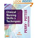 Clinical Nursing Skills and Techniques, 8th Edition by Anne Griffin Perry, Patricia A. Potter and Wendy Ostendorf