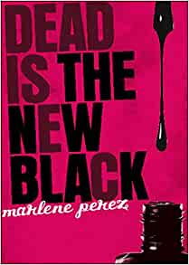 .com: Dead Is the New Black (9780152064082): Marlene Perez: Books