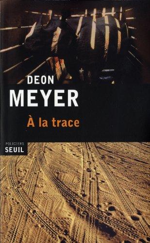 A la trace - Meyer Deon