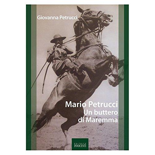 Mario Petrucci. Un buttero di Maremma
