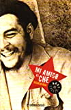 img - for Mi Amigo El Che (Best Seller) (Spanish Edition) book / textbook / text book