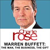 Warren Buffett: The Man, the Business, the Gift | [Charlie Rose]