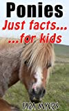 Ponies : Just Facts For Kids