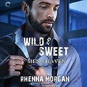 Wild & Sweet: The Haven Brotherhood, Book 2 | Rhenna Morgan
