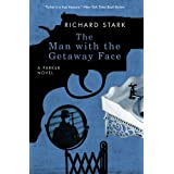 The Man with the Getaway Face: A Parker Novel (Parker Novels) ~ Richard Stark