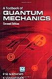A Textbook of Quantum Mechanics 2/e