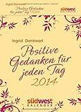 Positive Gedanken für jeden Tag 2014 Textabreißkalender