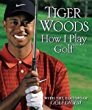 img - for Tiger Woods - How I Play Golf / Hardcover - Full Color Illustrations book / textbook / text book
