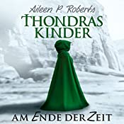 Am Ende der Zeit (Thondras Kinder 2) | Aileen P. Roberts