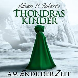 Am Ende der Zeit (Thondras Kinder 2) Hörbuch