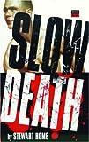 Slow Death (High Risk)