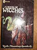A Book of Witches (Piccolo Books) (0330233149) by Manning-Sanders, Ruth