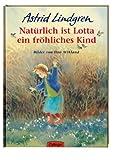 Natürlich ist Lotta ein fröhliches Kind. Bilderbücher (3789168025) by Astrid Lindgren