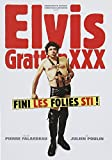 Elvis Gratton XXX: Fini les folies Sti!