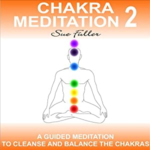 Chakra Meditation Class 2: An easy to follow guided meditation to balance and cleanse the chakras. | [Sue Fuller]