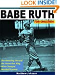 Babe Ruth For Children!: The Amazing...