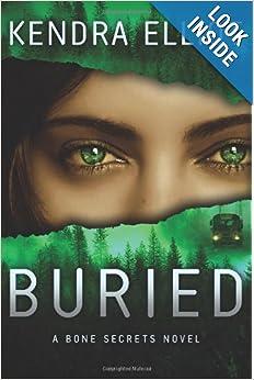 Buried (Bone Secrets) - Kendra Elliot