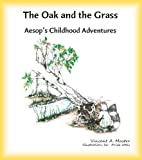 img - for The Oak and the Grass (Aesop's Childhood Adventures) book / textbook / text book
