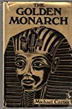 'GOLDEN MONARCH: TUTANKHAMEN, THE MAN BEHIND THE MASK' (0856420034) by MICHAEL CARTER