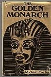 'GOLDEN MONARCH: TUTANKHAMEN, THE MAN BEHIND THE MASK' (0856420034) by MICHAEL CARTER