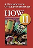 How 11: A Handbook for Office Professionals (Handbook for Office Workers)