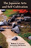 The Japanese Arts and Self-Cultivation (079147254X) by Carter, Robert E.