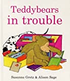 Teddybears in Trouble (Teddybears Books)