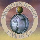 Livein Los Angeles by Sebastian Hardie (2002-01-28)