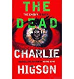 [The Dead] [by: Charlie Higson] Charlie Higson