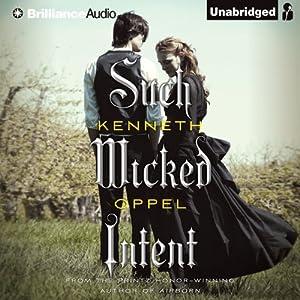 Such Wicked Intent: The Apprenticeship of Victor Frankenstein | [Kenneth Oppel]