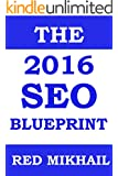 The 2016 SEO Blueprint: The future of SEO - Private Blog Networks and Social Media (Search Engine Optimization Blueprints)